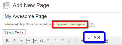 "If you have an identical slug, WordPress adds ""-2"" to the URL (e.g. ""my-awesome-page-2""). Gross!"