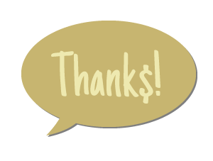 "A speech bubble with the word ""Thanks."" The ""S"" in ""Thanks"" is a dollar symbol."