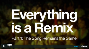 Everythinng is a Remix