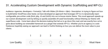A Google Form question with talk title as question and audience, time, format, and abstract in the description. There is a 6 point scale from Low Quality to Must Have.