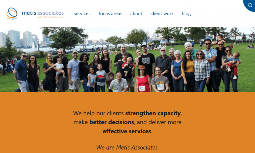 Metis Associates home page with banner of staff together in a park. We help our clients strengthen capacity, make better decisions, and deliver more effective services.