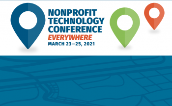 Nonprofit Technology Conference Everywhere. March 23-25, 2021