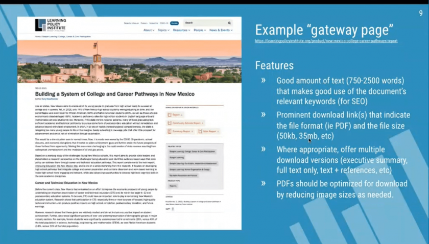 Example Gateway Page: Features Good amount of text (750-2500 words) that makes good use of the document's relevant keywords (for SEO), Prominent download link(s) that indicate the file format (ie PDF) and the file size (50kb, 35mb, etc), Where appropriate, offer multiple download versions (executive summary, full text only, text + references, etc), PDFs should be optimized for download by reducing image sizes as needed.